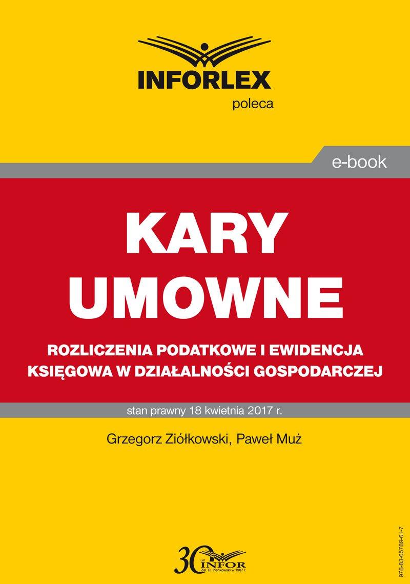 Kary umowne -rozliczenia podatkowe i ewidencja księgowa w działalności gospodarczej - Ebook (Książka PDF) do pobrania w formacie PDF