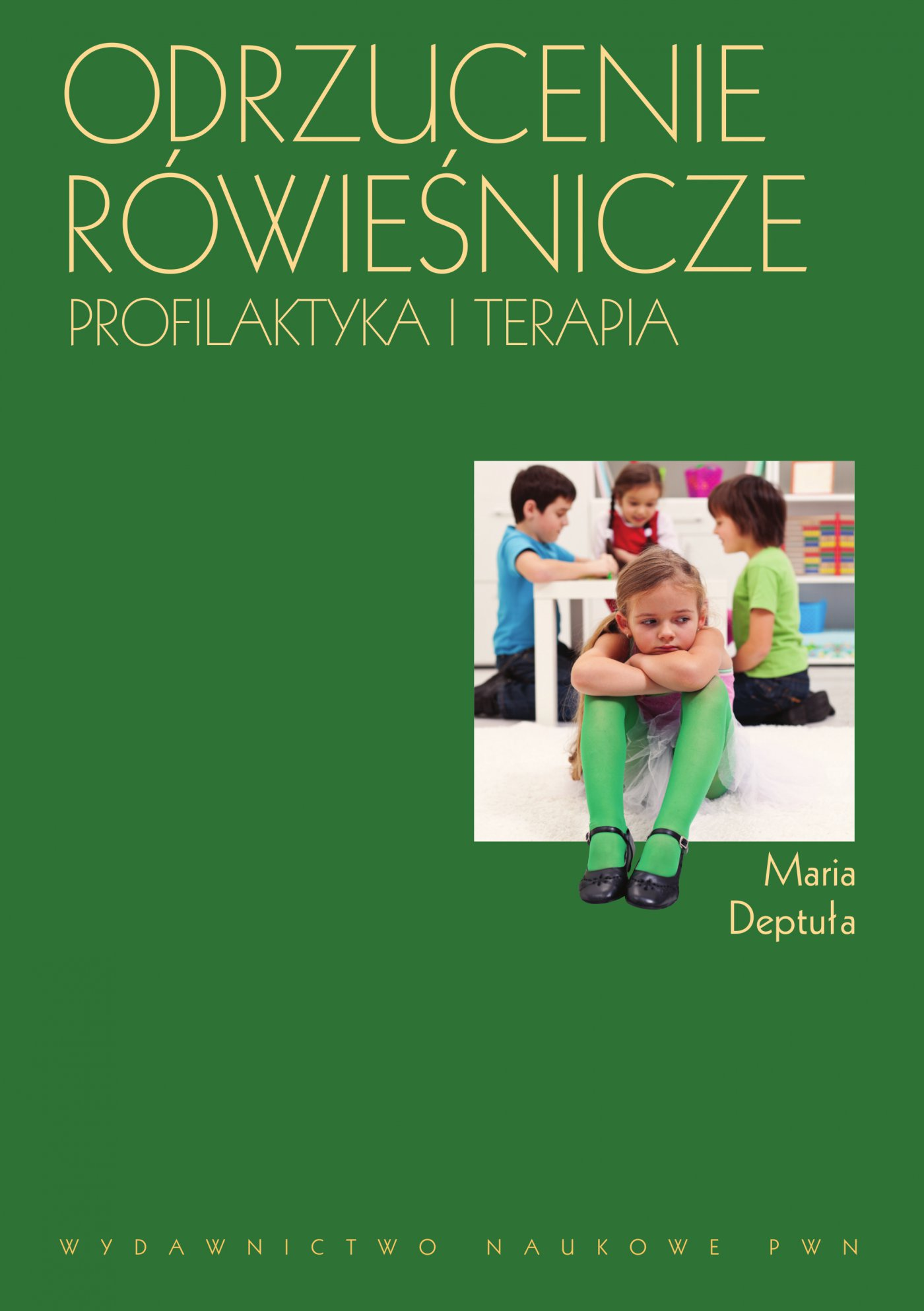 Odrzucenie rówieśnicze. Profilaktyka i terapia - Ebook (Książka na Kindle) do pobrania w formacie MOBI