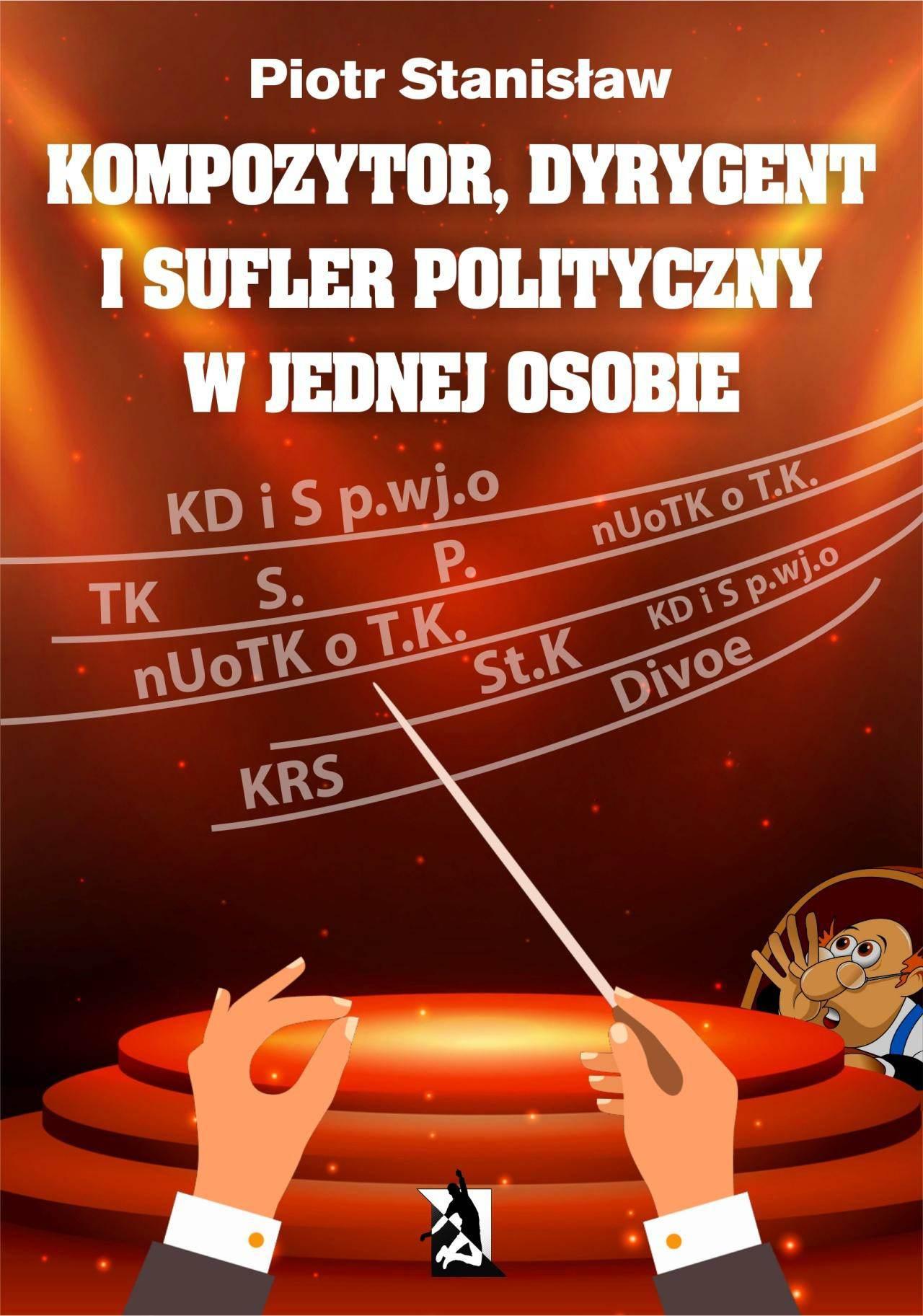 Kompozytor, dyrygent i sufler polityczny w jednej osobie - Ebook (Książka na Kindle) do pobrania w formacie MOBI
