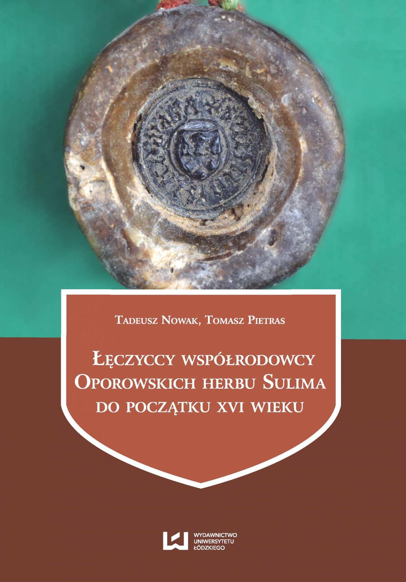 Łęczyccy współrodowcy Oporowskich herbu Sulima do początku XVI wieku - Ebook (Książka PDF) do pobrania w formacie PDF