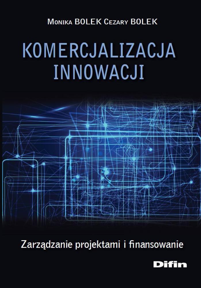 Komercjalizacja innowacji. Zarządzanie projektami i finansowanie - Ebook (Książka PDF) do pobrania w formacie PDF