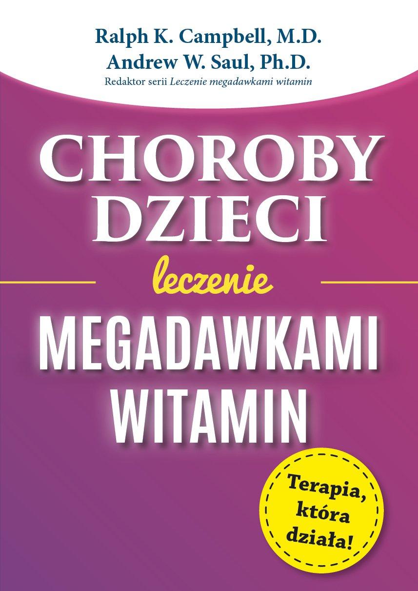 Choroby dzieci. Leczenie megadawkami witamin - Ebook (Książka na Kindle) do pobrania w formacie MOBI