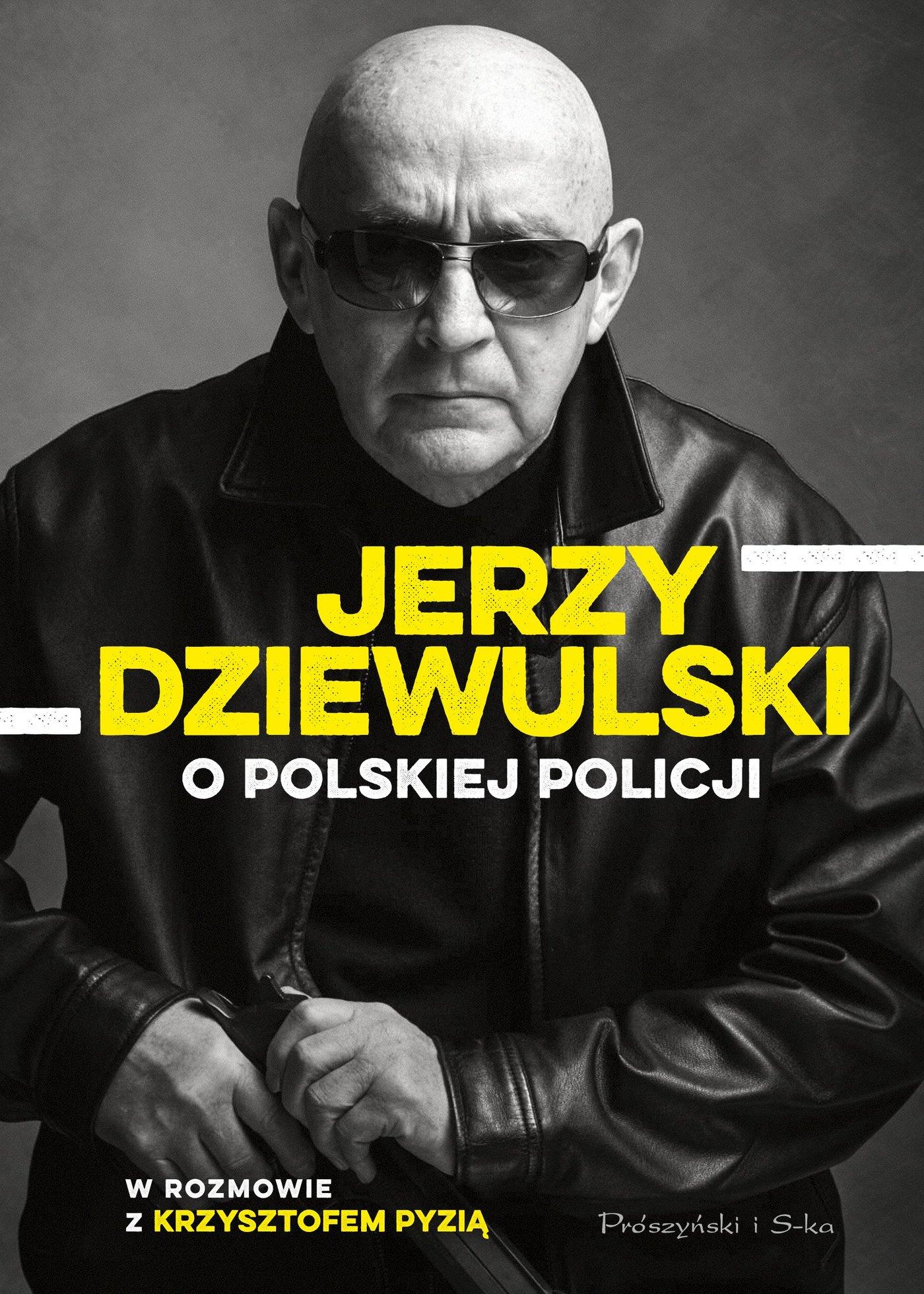 Jerzy Dziewulski o polskiej policji - Ebook (Książka EPUB) do pobrania w formacie EPUB