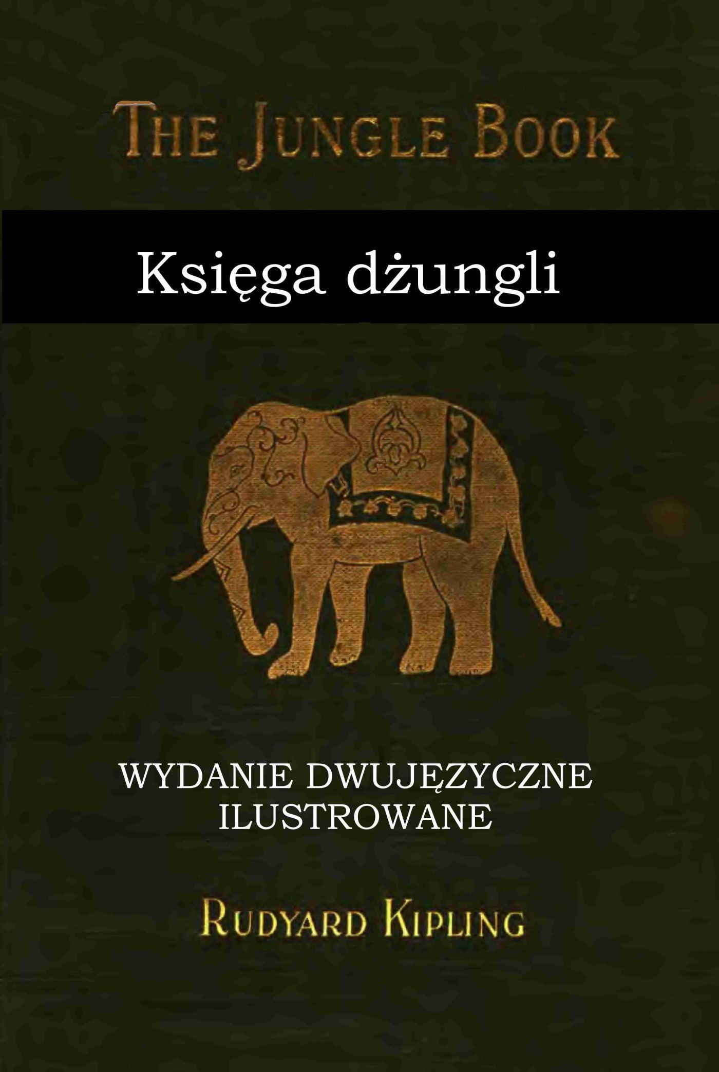 Księga dżungli. Wydanie dwujęzyczne ilustrowane - Ebook (Książka PDF) do pobrania w formacie PDF