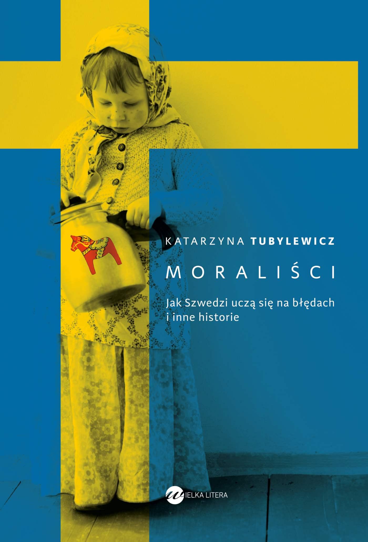 Moraliści. Jak Szwedzi uczą się na błędach i inne historie - Ebook (Książka EPUB) do pobrania w formacie EPUB