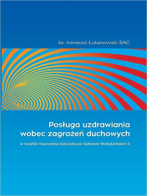 Posługa uzdrawiania wobec zagrożeń duchowych - Ebook (Książka EPUB) do pobrania w formacie EPUB