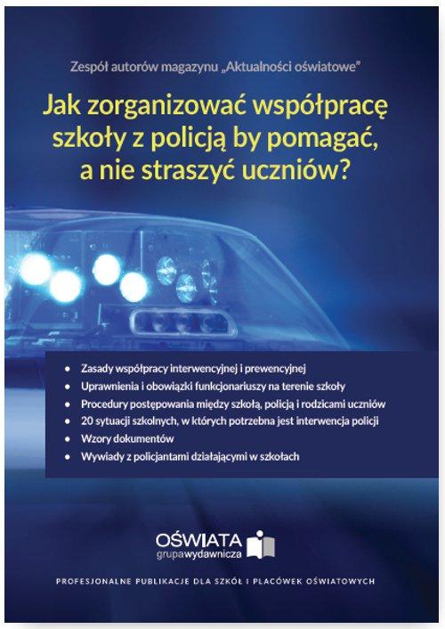 Jak zorganizować współpracę szkoły z policją, by pomagać, a nie straszyć? Kompendium wiedzy o zasadach współpracy szkoły z policją - Ebook (Książka PDF) do pobrania w formacie PDF