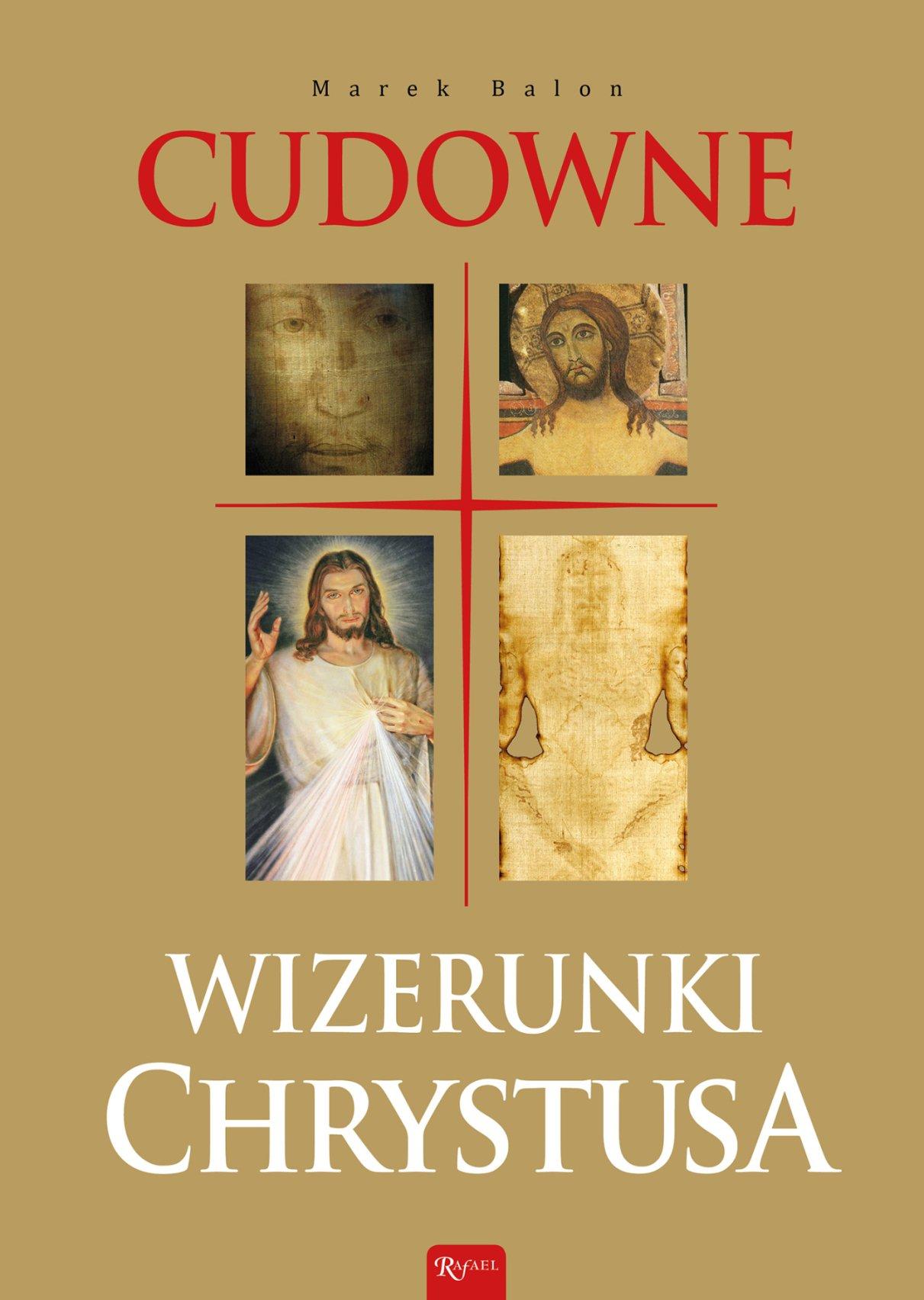 Cudowne wizerunki Chrystusa - Ebook (Książka PDF) do pobrania w formacie PDF