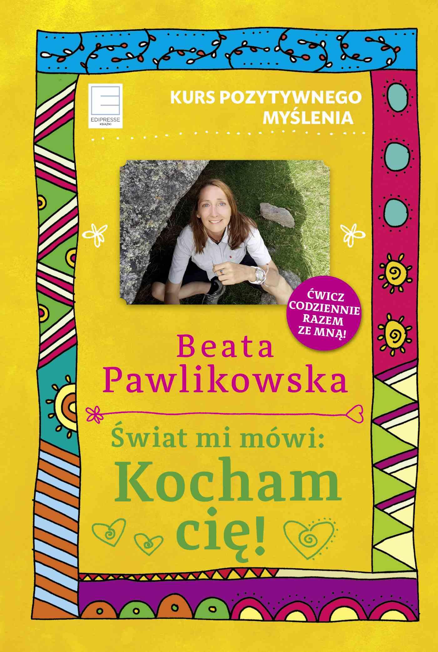 Kurs pozytywnego myślenia. Świat mi mówi: Kocham cię! - Ebook (Książka na Kindle) do pobrania w formacie MOBI