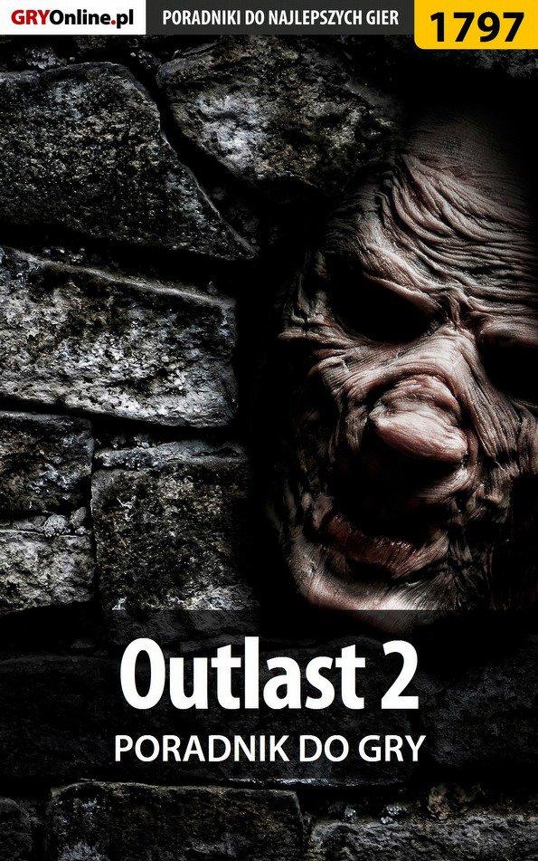 Outlast 2 - poradnik do gry - Ebook (Książka PDF) do pobrania w formacie PDF