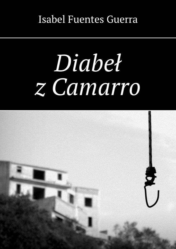 Diabeł zCamarro - Ebook (Książka na Kindle) do pobrania w formacie MOBI