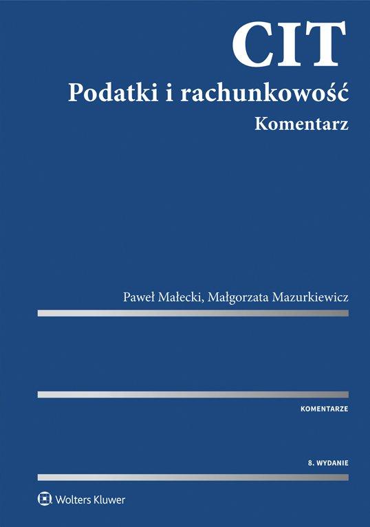 CIT. Podatki i rachunkowość. Komentarz - Ebook (Książka PDF) do pobrania w formacie PDF