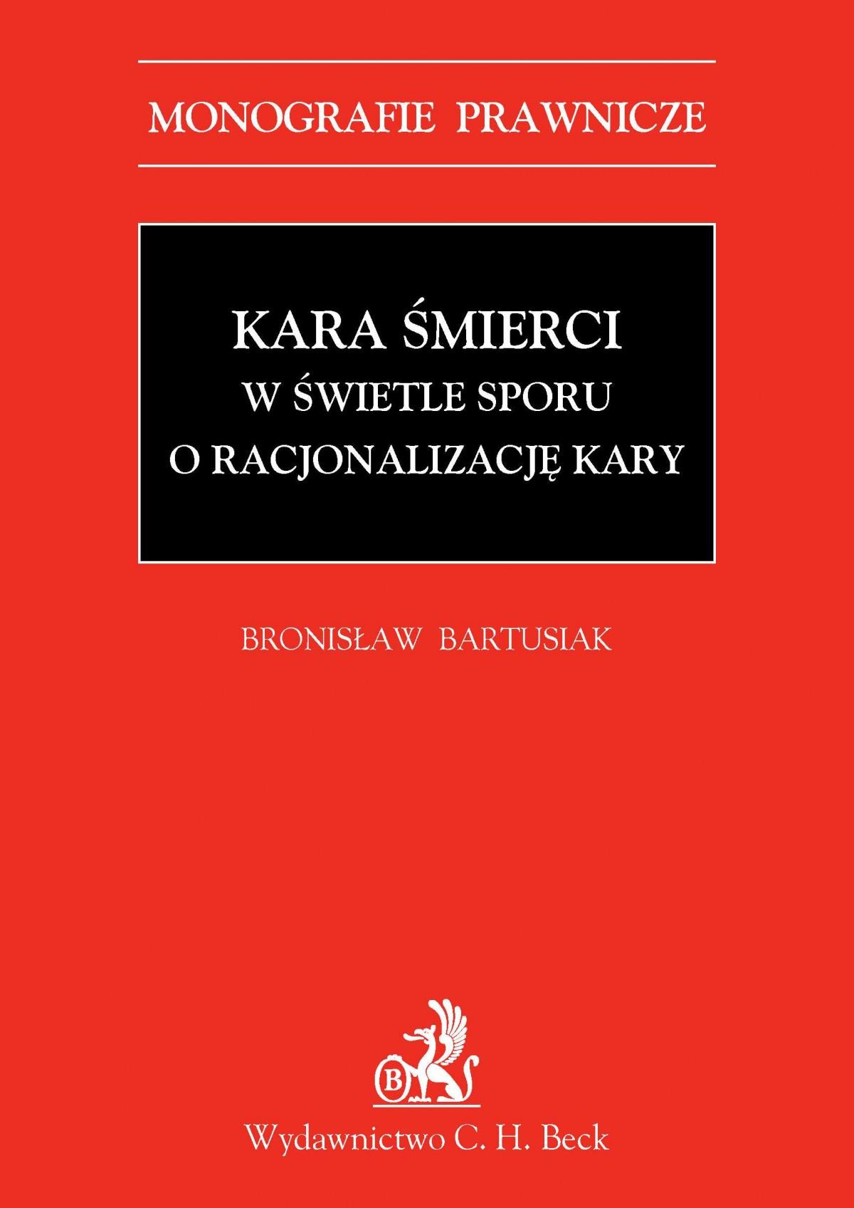 Kara śmierci w świetle sporu o racjonalizację kary - Ebook (Książka PDF) do pobrania w formacie PDF