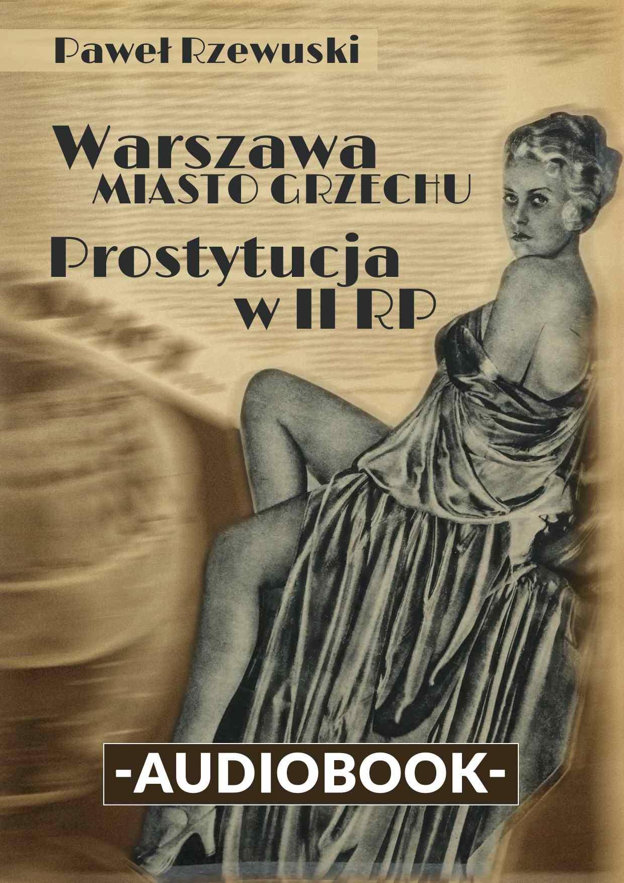 Warszawa - miasto grzechu. Prostytucja w II RP - Audiobook (Książka audio MP3) do pobrania w całości w archiwum ZIP