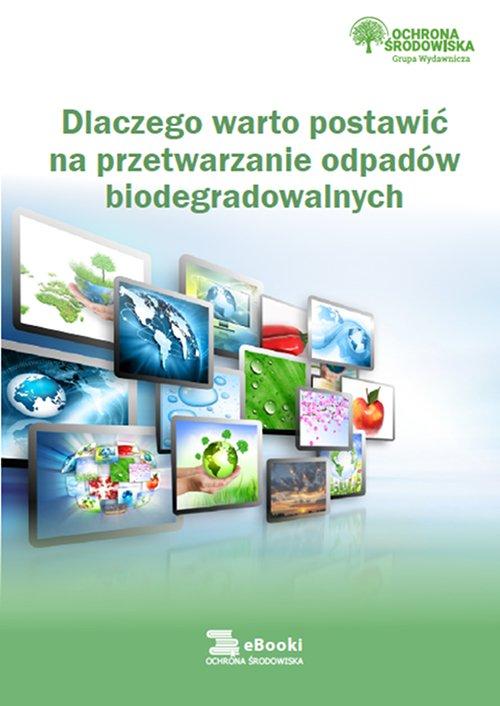 Dlaczego warto postawić na przetwarzanie odpadów biodegradowalnych - Ebook (Książka PDF) do pobrania w formacie PDF