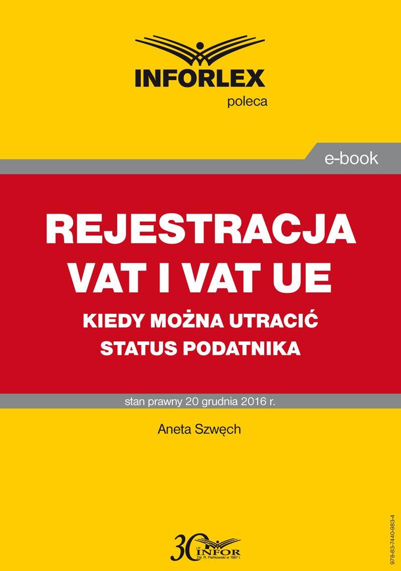 Rejestracja VAT i VAT UE w 2017 r. – kiedy można utracić status podatnika - Ebook (Książka PDF) do pobrania w formacie PDF