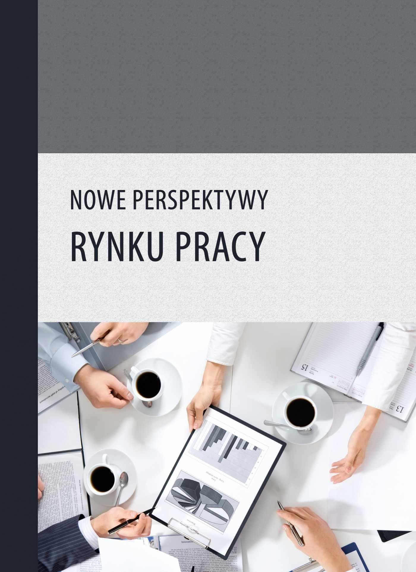 Nowe perspektywy rynku pracy - Ebook (Książka PDF) do pobrania w formacie PDF