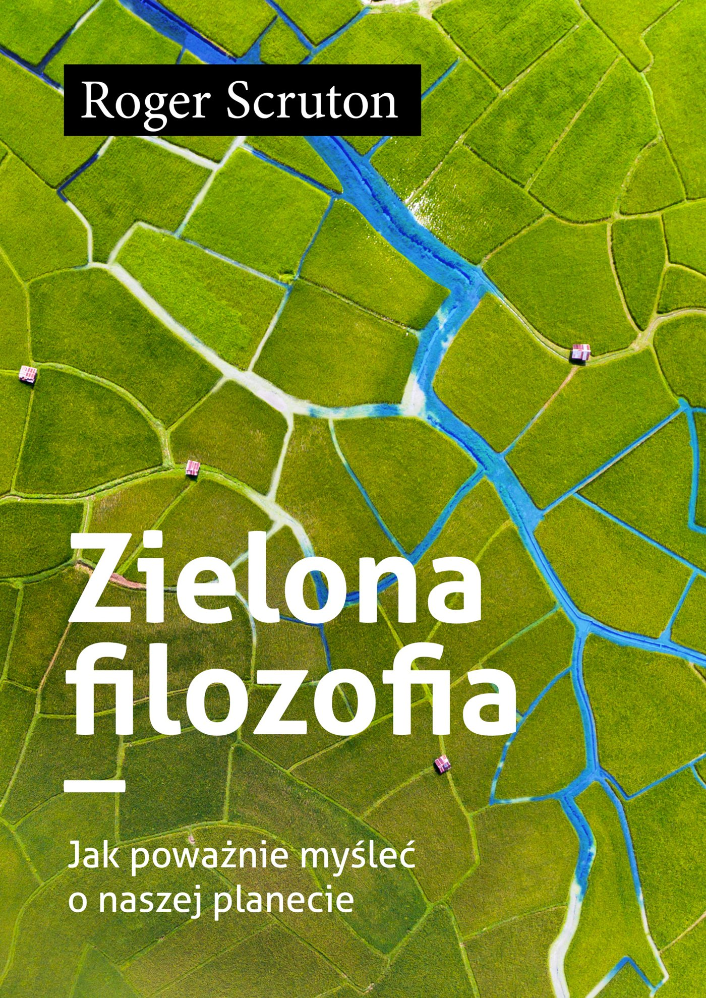 Zielona filozofia.  Jak poważnie myśleć o naszej planecie - Ebook (Książka na Kindle) do pobrania w formacie MOBI