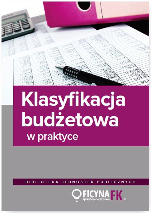 Klasyfikacja budżetowa w praktyce - Ebook (Książka EPUB) do pobrania w formacie EPUB
