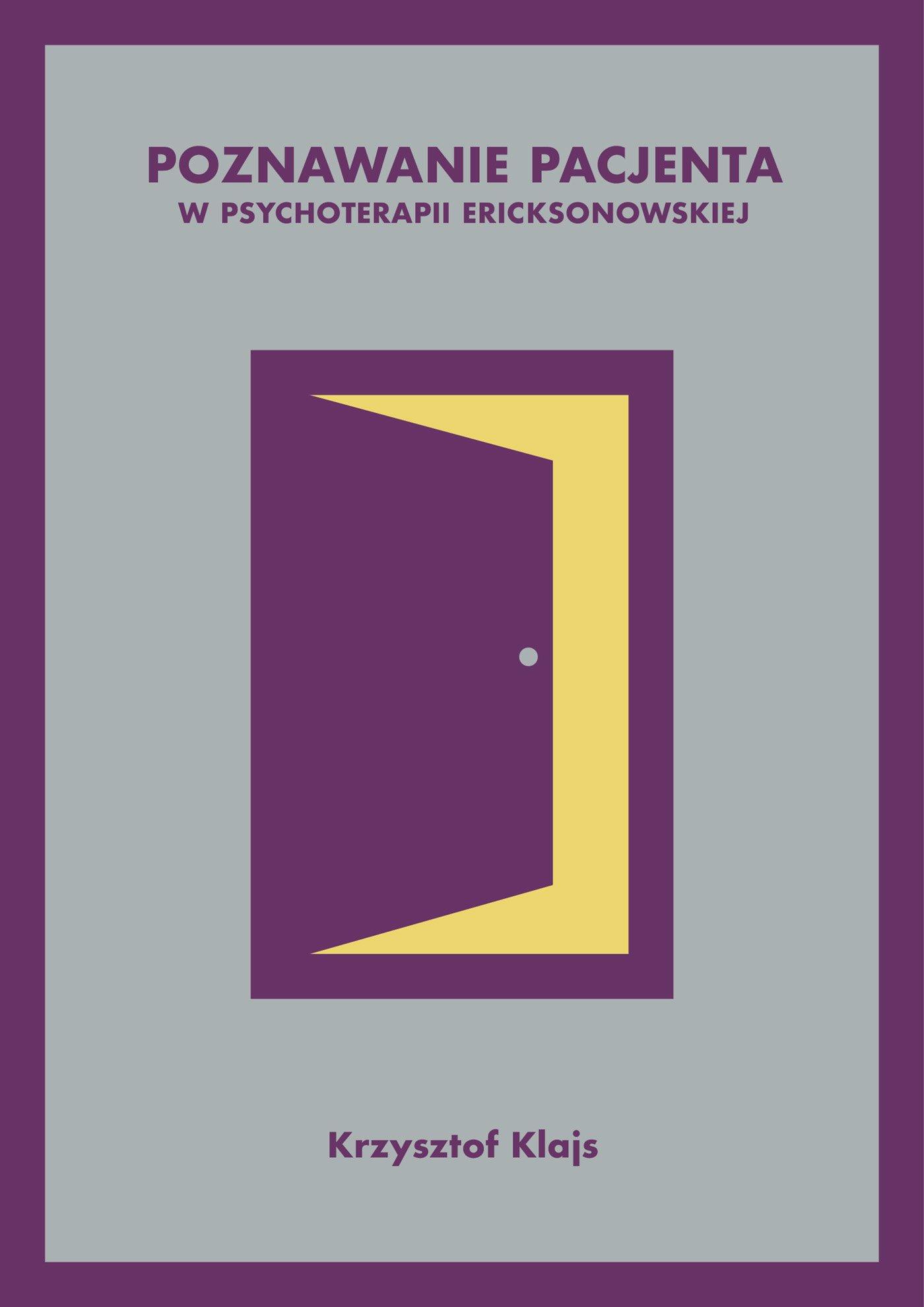 Poznawanie pacjenta w psychoterapii ericksonowskiej - Ebook (Książka EPUB) do pobrania w formacie EPUB