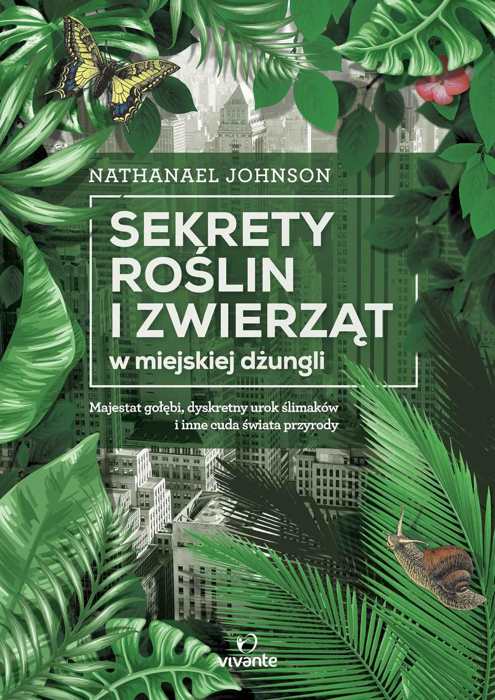 Sekrety roślin i zwierząt w miejskiej dżungli - Ebook (Książka EPUB) do pobrania w formacie EPUB