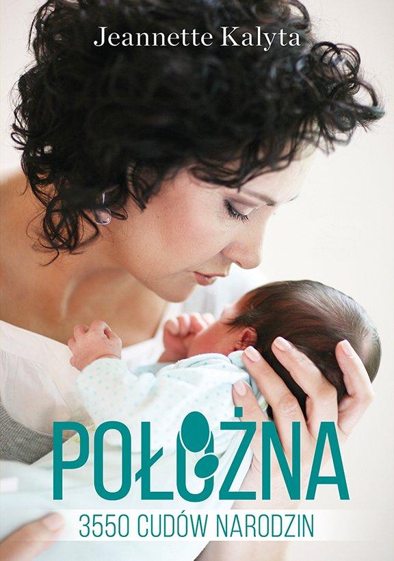 Położna. 3550 cudów narodzin - Ebook (Książka EPUB) do pobrania w formacie EPUB