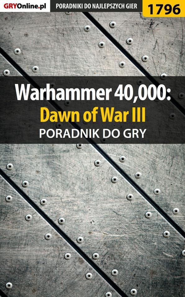 Warhammer 40,000: Dawn of War III - poradnik do gry - Ebook (Książka EPUB) do pobrania w formacie EPUB