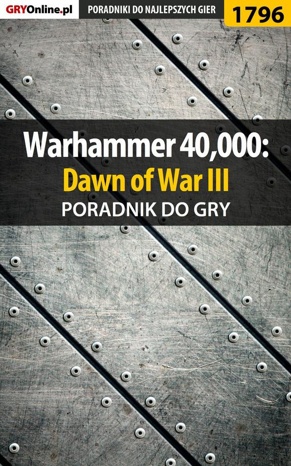 Warhammer 40,000: Dawn of War III - poradnik do gry - Ebook (Książka PDF) do pobrania w formacie PDF