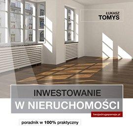 Inwestowanie w nieruchomości. Poradnik w 100% praktyczny - Audiobook (Książka audio MP3) do pobrania w całości w archiwum ZIP