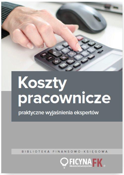 Koszty pracownicze – praktyczne wyjaśnienia ekspertów - Ebook (Książka PDF) do pobrania w formacie PDF