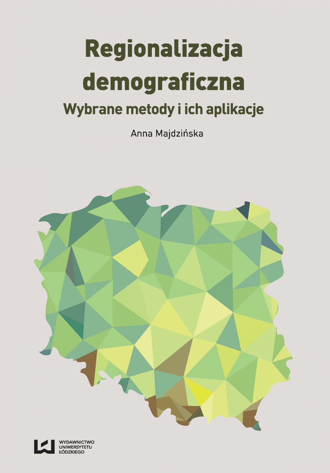 Regionalizacja demograficzna. Wybrane metody i ich aplikacje - Ebook (Książka PDF) do pobrania w formacie PDF