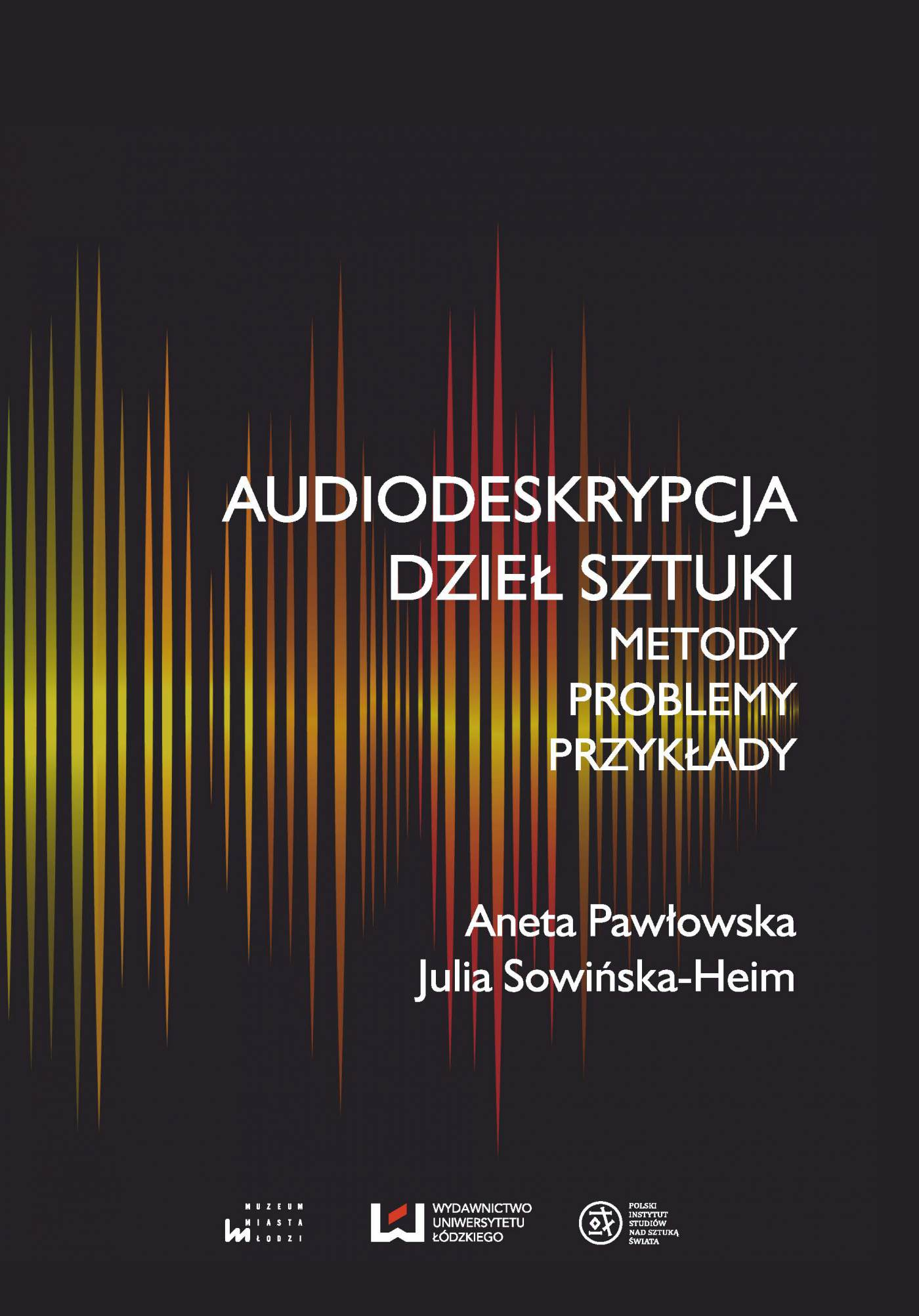 Audiodeskrypcja dzieł sztuki. Metody, problemy, przykłady - Ebook (Książka PDF) do pobrania w formacie PDF