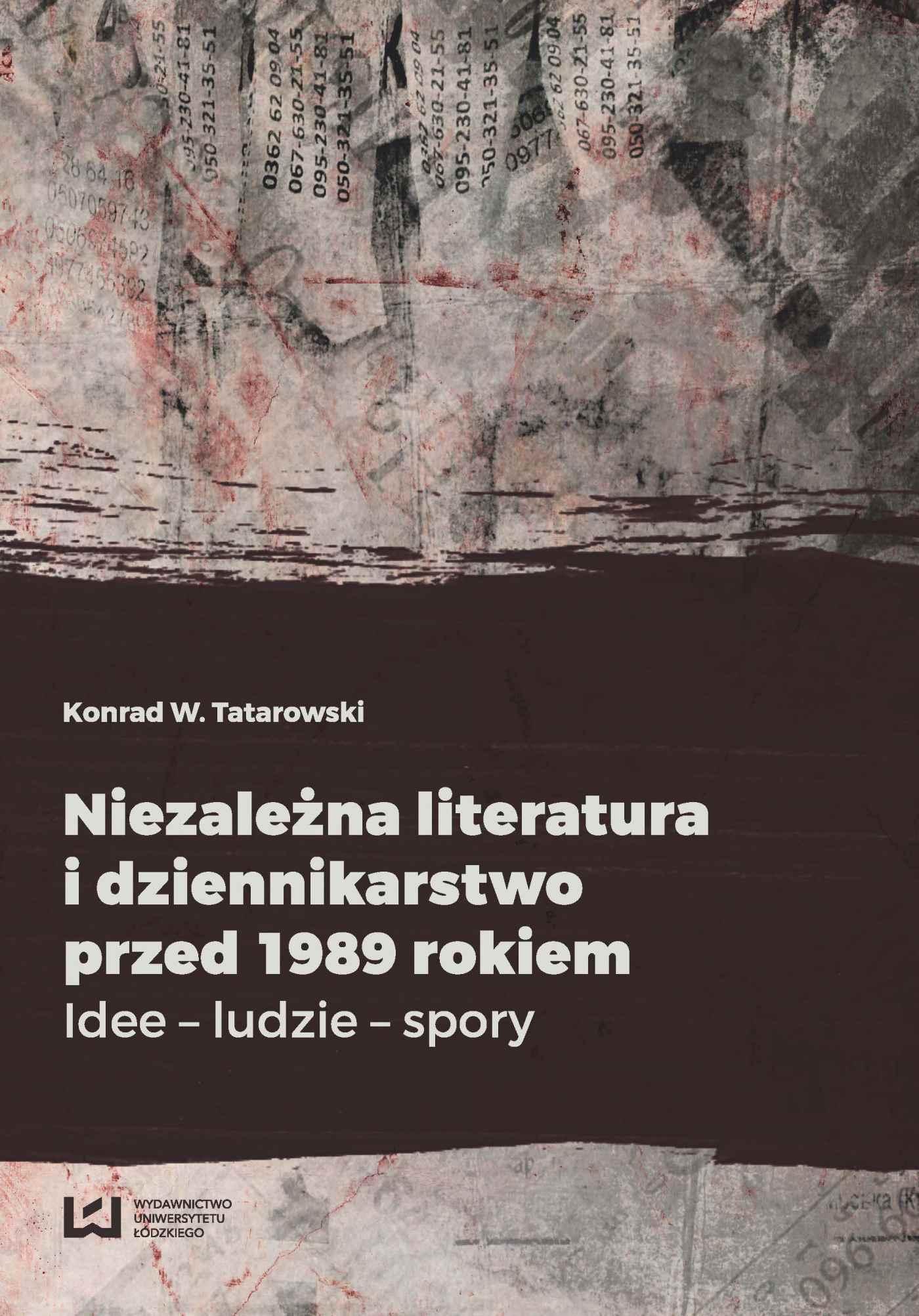 Niezależna literatura i dziennikarstwo przed 1989 rokiem. Idee - ludzie - spory - Ebook (Książka PDF) do pobrania w formacie PDF