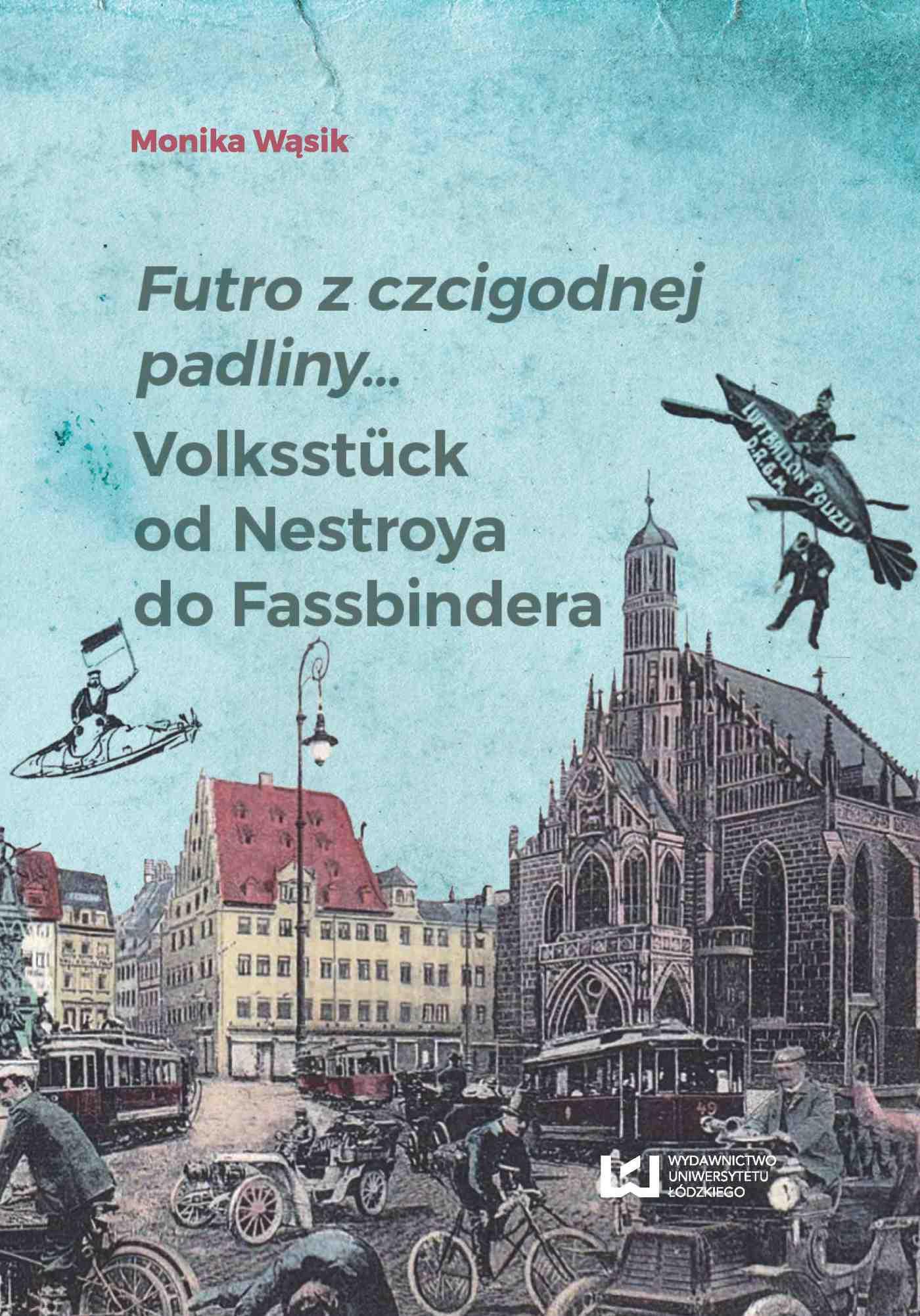 Futro z czcigodnej padliny… Volksstück od Nestroya do Fassbindera - Ebook (Książka PDF) do pobrania w formacie PDF