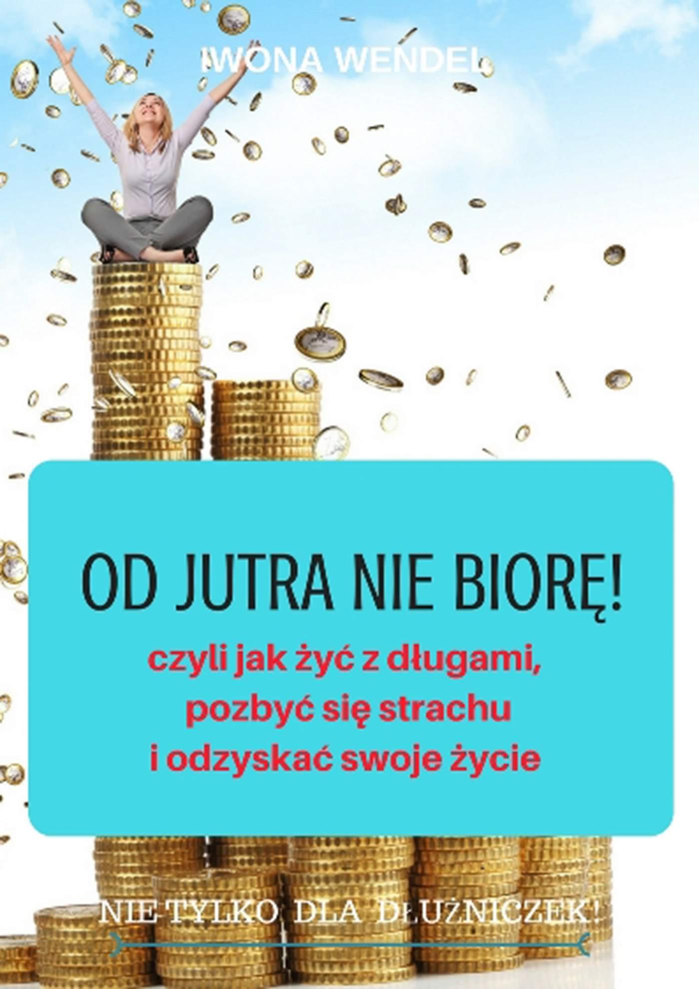 Od jutra nie biorę! - Ebook (Książka PDF) do pobrania w formacie PDF