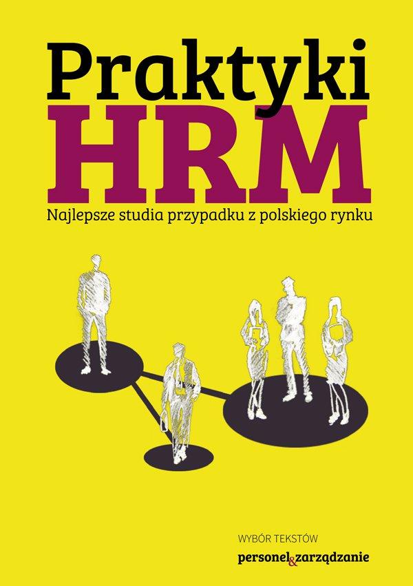 Praktyki HRM – Najlepsze studia przypadku z polskiego rynku - Ebook (Książka EPUB) do pobrania w formacie EPUB