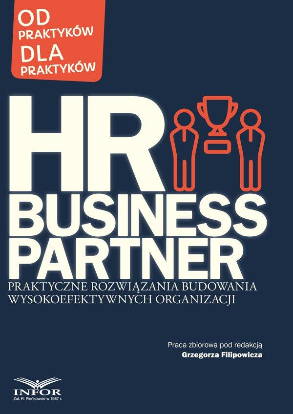 HR Business Partner Praktyczne rozwiązania budowania wysokoefektywnych organizacji - Ebook (Książka EPUB) do pobrania w formacie EPUB