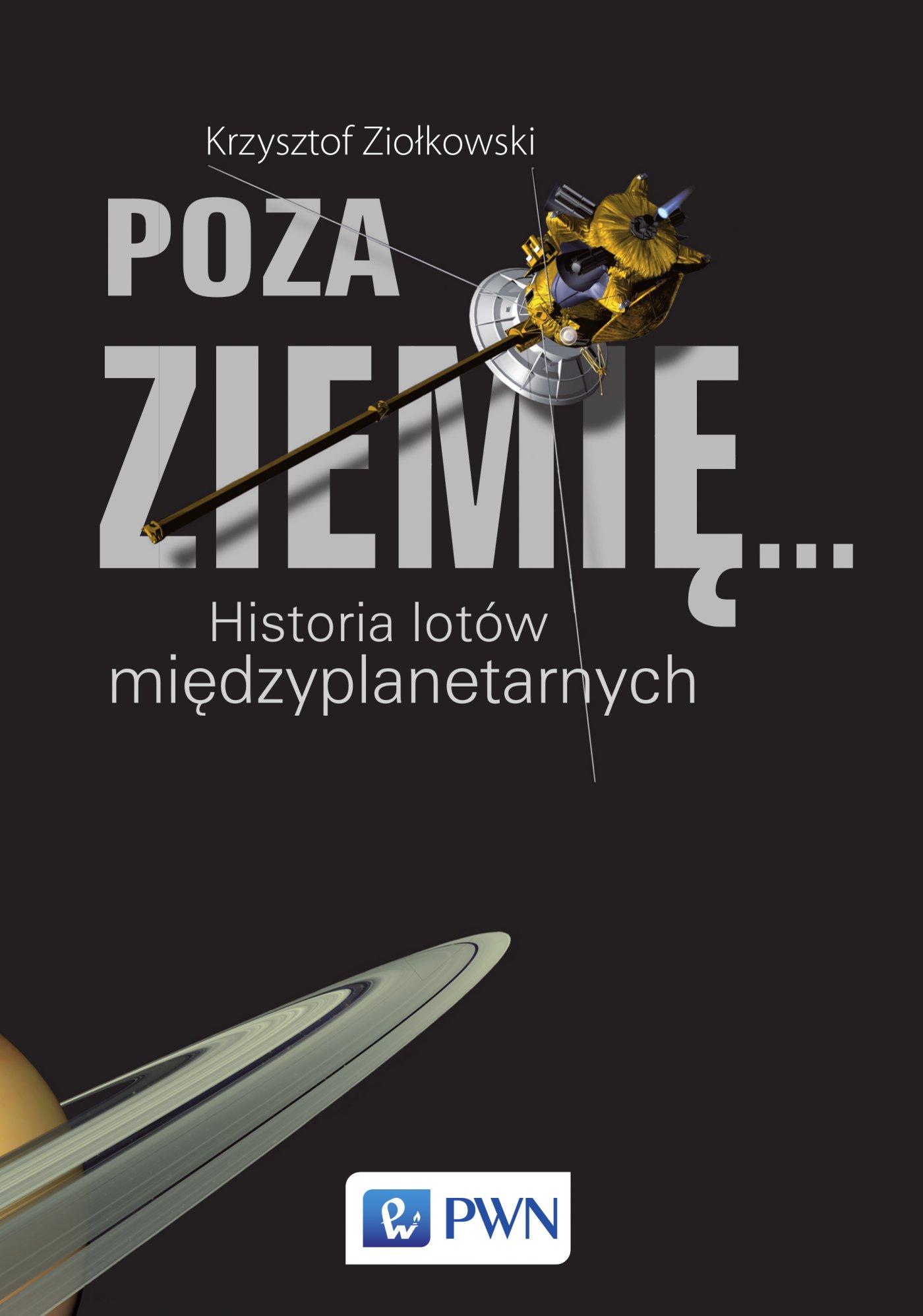 Poza ziemię. Historia lotów międzyplanetarnych - Ebook (Książka na Kindle) do pobrania w formacie MOBI