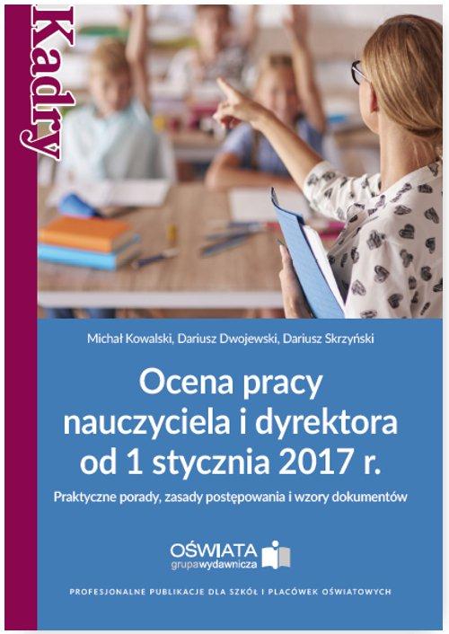 Ocena pracy nauczyciela i dyrektora od 1 stycznia 2017 r. - Ebook (Książka na Kindle) do pobrania w formacie MOBI