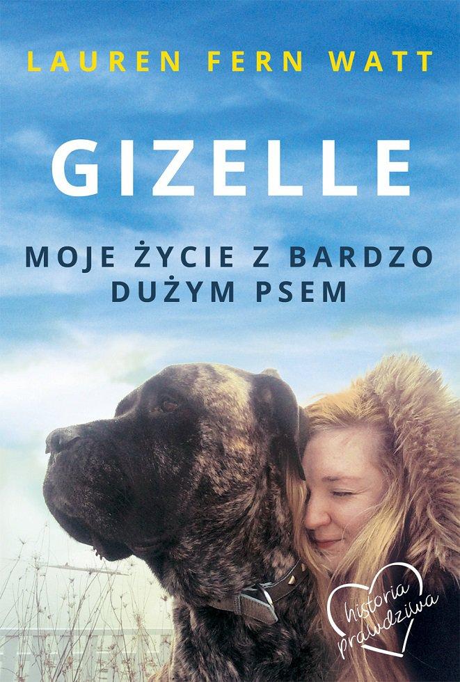 Gizelle. Moje życie z bardzo dużym psem - Ebook (Książka EPUB) do pobrania w formacie EPUB