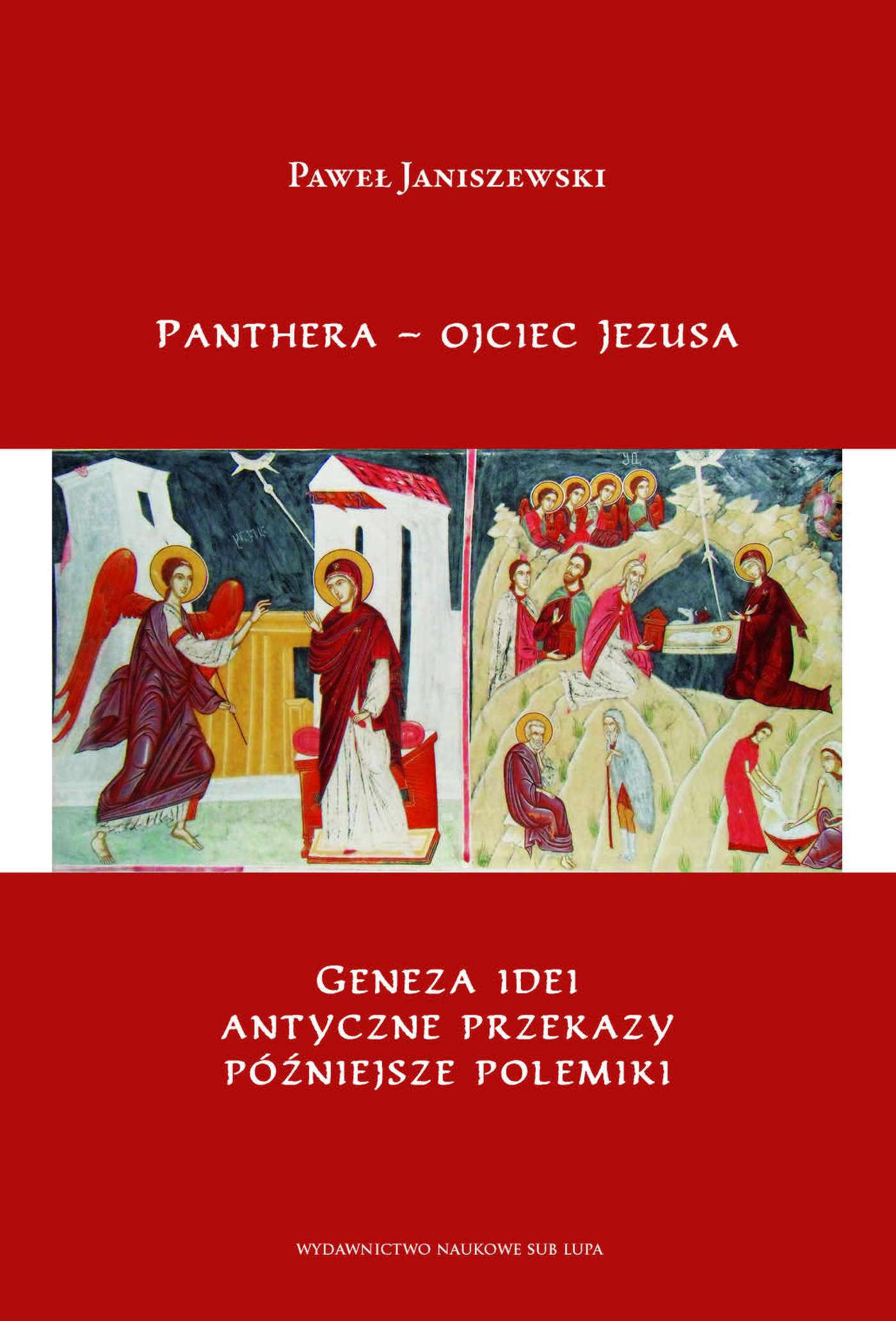 Panthera – ojciec Jezusa. Geneza idei, antyczne przekazy,  późniejsze polemiki. - Ebook (Książka PDF) do pobrania w formacie PDF