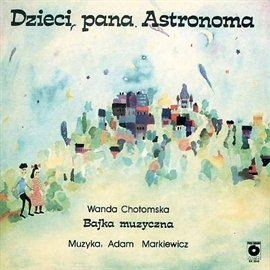 Dzieci pana Astronoma - Audiobook (Książka audio MP3) do pobrania w całości w archiwum ZIP