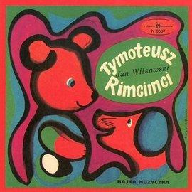 Tymoteusz Rimcimci - Audiobook (Książka audio MP3) do pobrania w całości w archiwum ZIP