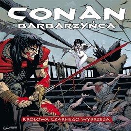 Conan Barbarzyńca i Królowa Czarnego Wybrzeża - Audiobook (Książka audio MP3) do pobrania w całości w archiwum ZIP