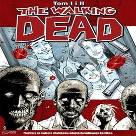 The Walking Dead Tom 1 i 2 - Audiobook (Książka audio MP3) do pobrania w całości w archiwum ZIP