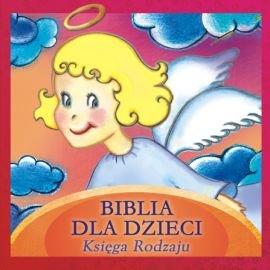 Biblia dla dzieci. Księga Rodzaju - Audiobook (Książka audio MP3) do pobrania w całości w archiwum ZIP