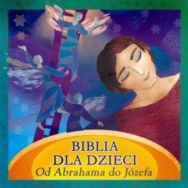 Biblia dla dzieci. Od Abrahama do Józefa - Audiobook (Książka audio MP3) do pobrania w całości w archiwum ZIP