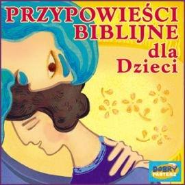 Przypowieści biblijne dla dzieci - Audiobook (Książka audio MP3) do pobrania w całości w archiwum ZIP