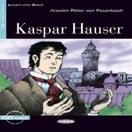Kaspar Hauser - Audiobook (Książka audio MP3) do pobrania w całości w archiwum ZIP