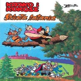 Kajko i Kokosz. Szkoła Latania - Audiobook (Książka audio MP3) do pobrania w całości w archiwum ZIP
